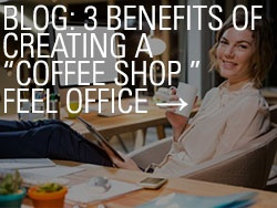 3 Benefits of Creating a Coffee Shop Feel Office
