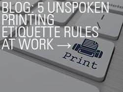 Blog: 5 Unspoken Printing Etiquette Rules at Work
