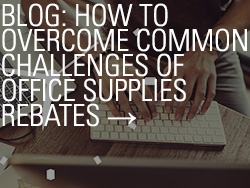 Blog: Overcome Challenges of Office Supplies Rebates