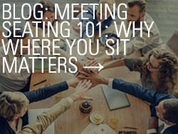 Blog: Meeting Seating 101: Why Where You Sit Matters